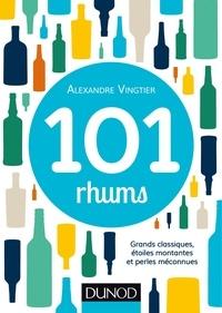 Alexandre Vingtier - 101 rhums - Grands classiques, étoiles montantes et perles méconnues.