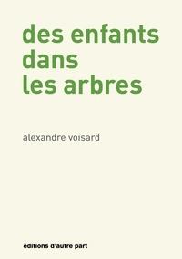 Alexandre Voisard - Des enfants dans les arbres.