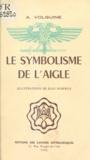 Alexandre Volguine et Jean Dospeux - Le symbolisme de l'aigle.
