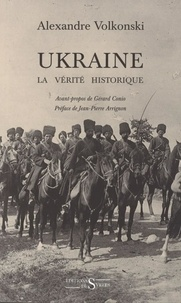 Alexandre Volkonski - Ukraine - La vérité historique.