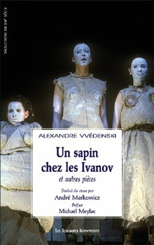 Alexandre Vvédenski - Un Sapin chez les Ivanov - Et autres pièces.