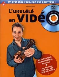 Alexandre Wallon - L'ukulélé en vidéo. 1 DVD