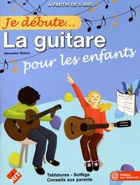 Alexandre Wallon - La guitare pour les enfants.