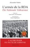 Alexandre Wattin - L'armée de la RDA - Die Nationale Volksarmee : L'autre pilier du pacte de Varsovie.