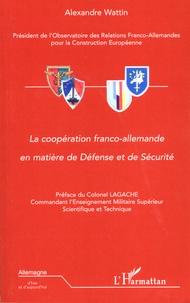 Alexandre Wattin - La coopération franco-allemande en matière de défense et de sécurité.