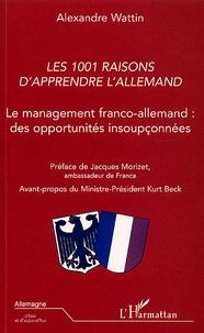 """Alexandre Wattin - Les 1001 raisons d'apprendre l'allemand - """"Le management franco-allemand : des opportunités insoupçonnées""""."""