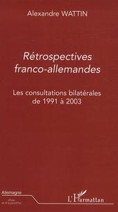 Alexandre Wattin - Rétrospectives franco-allemandes - Les consultations bilatérales de 1991-2003.
