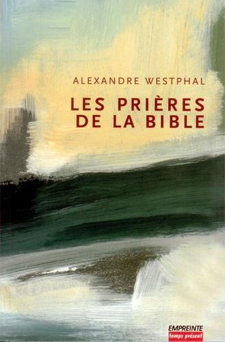 Alexandre Westphal - Les prières de la Bible.
