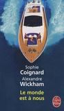 Alexandre Wickham et Sophie Coignard - Le monde est à nous.