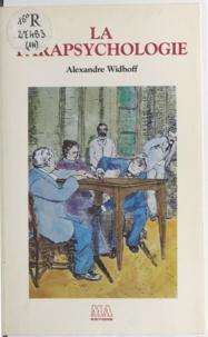Alexandre Widhoff et Patrick Ravignant - La parapsychologie.