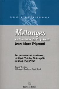 Alexandre Zabalza et Carole Grard - Mélanges en l'honneur du Professeur Jean-Marc Trigeaud - Les personnes et les choses du Droit Civil à la Philosophie du Droit et de l'Etat.