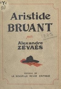 Alexandre Zévaès - Aristide Bruant.