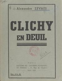 Alexandre Zévaès - Clichy en deuil.