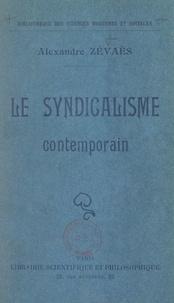 Alexandre Zévaès - Le syndicalisme contemporain.