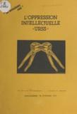 Alexandre Zinoviev et Sophie Kovalevsky - L'oppression intellectuelle, URSS - Une sélection bibliographique illustrée et commentée.