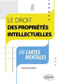 Alexandre Zollinger - Le droit des propriétés intellectuelles en cartes mentales.
