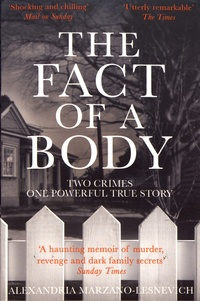 Alexandria Marzano-Lesnevich - The Fact of a Body.