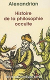 Alexandrian - Histoire de la philosophie occulte.