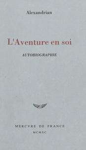 Alexandrian - L'Aventure en soi - Autobiographie.
