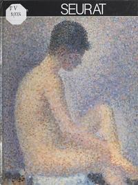 Alexandrian et Madeleine Ledivelec-Gloeckner - Seurat.