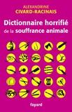 Alexandrine Civard-Racinais - Dictionnaire horrifié de la souffrance animale.
