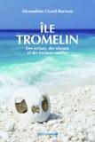 Alexandrine Civard-Racinais - Ile Tromelin - Des tortues, des oiseaux et des esclaves oubliés.