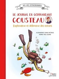 Alexandrine Civard-Racinais et Pierre-Yves Cezard - Le journal du commandant Cousteau.