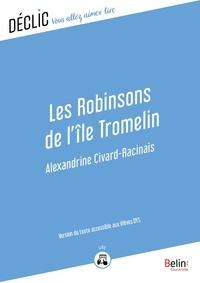 Alexandrine Civard-Racinais - Les Robinsons de l'île Tromelin - DYS - Version du texte accessible aux DYS.