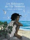 Alexandrine Civard-Racinais et Aline Bureau - Les Robinsons de l'île Tromelin - L'histoire vraie de Tsimiavo.
