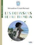 Alexandrine Civard-Racinais et Aline Bureau - Les Robinsons de l'île Tromelin - Cycle 3.