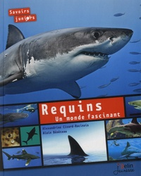 Alexandrine Civard-Racinais - Requins - Un monde fascinant.
