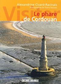 Alexandrine Civard-Racinais - Visiter le phare de Cordouan.