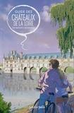 Alexandrine Cortez et Julien Moca - Guide des châteaux de la Loire en bandes dessinées.