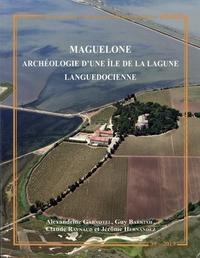 Alexandrine Garnotel et Guy Barruol - Maguelone - Archéologie d'une île de la lagune languedocienne.