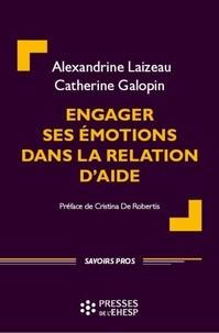 Alexandrine Laizeau et Catherine Galopin - Engager ses émotions dans la relation d'aide.