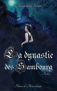 Alexandrine Solane - La dynastie des Sambourg - Tome 1 : partie 1.