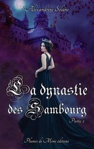 Alexandrine Solane - La dynastie des Sambourg - Tome 1 : partie 2.
