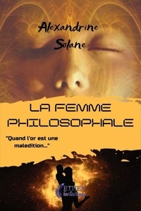 Alexandrine Solane - La femme philosophale.