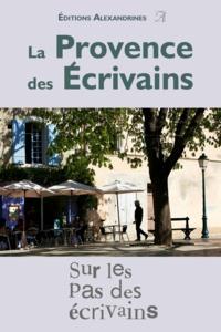 Alexandrines Editions - La Provence des écrivains.