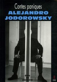 Alexandro Jodorowsky - Contes paniques.