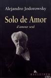 Alexandro Jodorowsky - D'amour seul.