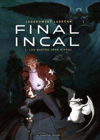 Alexandro Jodorowsky et José Ladrönn - Final Incal Tome 1 : Les quatre John Difool.