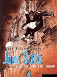 Alexandro Jodorowsky et Georges Bess - Juan Solo Tome 2 : Les chiens du pouvoir.