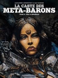 Alexandro Jodorowsky et Juan Giménez - La caste des Méta-Barons Tome 4 : Oda la bisaïeule.