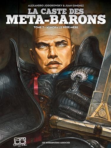La caste des Méta-Barons Tome 7 Aghora le père-mère