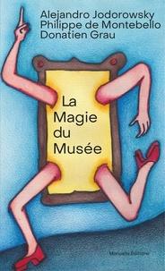 Alexandro Jodorowsky et Philippe de Montebello - La magie du musée.