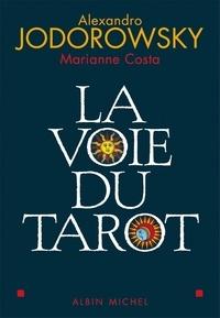 Alexandro Jodorowsky et Alexandro Jodorowsky - La Voie du tarot.