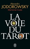 Alexandro Jodorowsky et Marianne Costa - La voie du tarot.