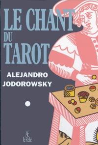 Alexandro Jodorowsky - Le chant du tarot.