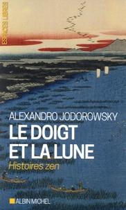 Alexandro Jodorowsky - Le doigt et la lune.